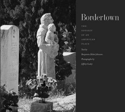 Bordertown: The Odyssey of an American Place - The Lamar Series in Western History (Hardback)