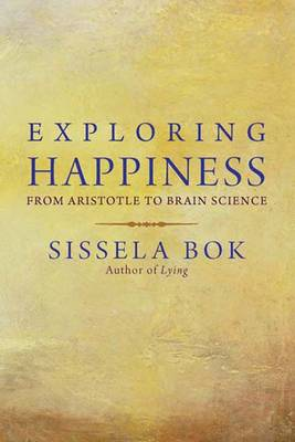 Exploring Happiness: From Aristotle to Brain Science (Hardback)