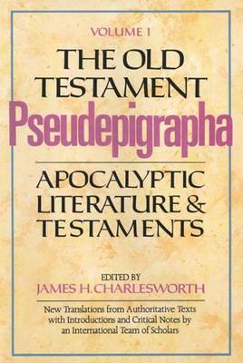 The Old Testament Pseudepigrapha, Volume 1: Apocalyptic Literature and Testaments - The Anchor Yale Bible Reference Library (Hardback)