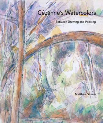 Cezanne's Watercolors: Between Drawing and Painting (Hardback)
