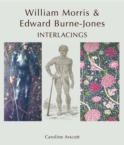 William Morris and Edward Burne-Jones: Interlacings (Hardback)
