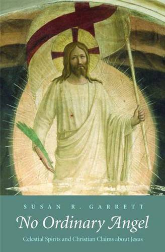 No Ordinary Angel: Celestial Spirits and Christian Claims about Jesus - The Anchor Yale Bible Reference Library (Hardback)