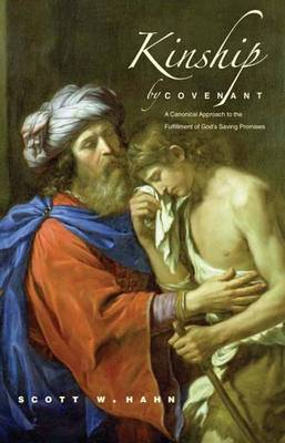 Kinship by Covenant: A Canonical Approach to the Fulfillment of God's Saving Promises - The Anchor Yale Bible Reference Library (Hardback)