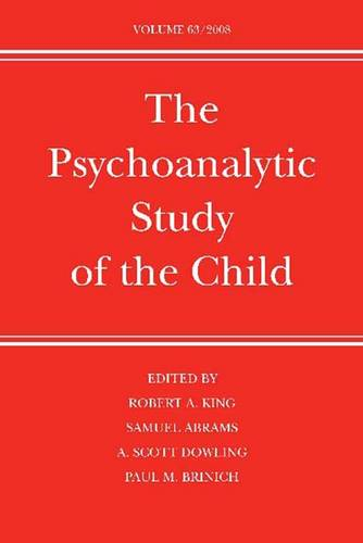 The Psychoanalytic Study of the Child: Volume 63 - The Psychoanalytic Study of the Child 63 (Hardback)