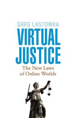 Virtual Justice: The New Laws of Online Worlds (Hardback)