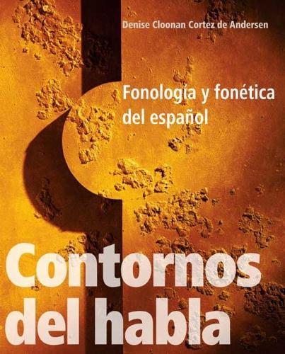 Contornos del habla: Fonologia y fonetica del espanol (Paperback)