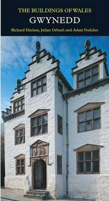 Gwynedd - Pevsner Architectural Guides: Buildings of Wales (Hardback)