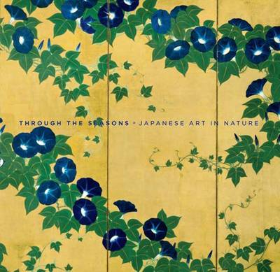 Through the Seasons: Japanese Art in Nature (Paperback)