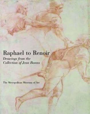 Raphael to Renoir: Drawings from the Collection of Jean Bonna - Metropolitan Museum of Art (Hardback)