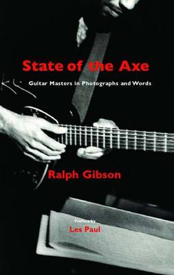State of the Axe: Guitar Masters in Photographs and Words (Paperback)
