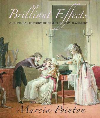 Brilliant Effects: A Cultural History of Gem Stones and Jewellery (Hardback)