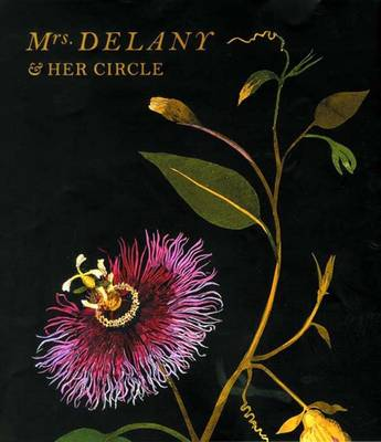Mrs. Delany and Her Circle - Yale Center for British Art (Hardback)