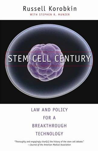 Stem Cell Century: Law and Policy for a Breakthrough Technology (Paperback)