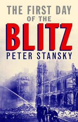 The First Day of the Blitz: September 7, 1940 (Paperback)