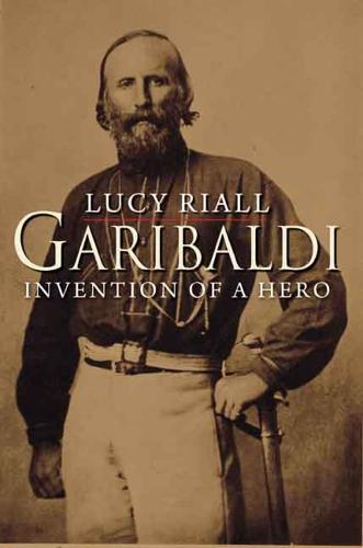 Garibaldi: Invention of a Hero (Paperback)