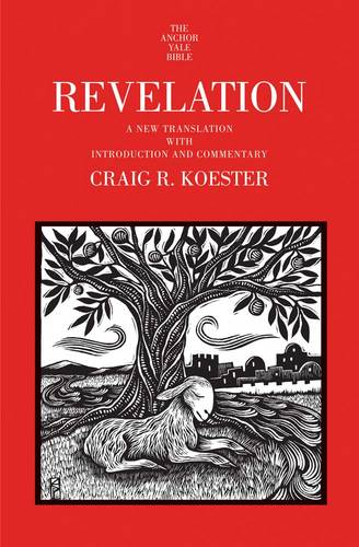 Revelation: A New Translation with Introduction and Commentary - The Anchor Yale Bible Commentaries (Hardback)