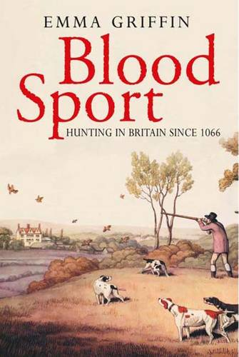Blood Sport: Hunting in Britain since 1066 (Paperback)