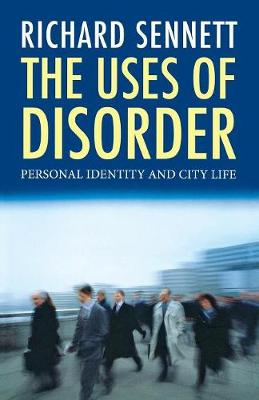 The Uses of Disorder: Personal Identity and City Life (Paperback)