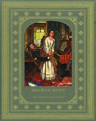Holman Hunt and the Pre-Raphaelite Vision (Hardback)