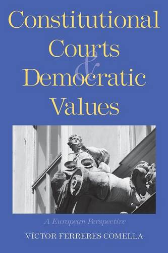 Constitutional Courts and Democratic Values: A European Perspective (Paperback)