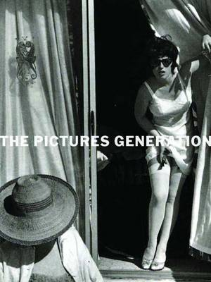 The Pictures Generation, 1974-1984 (Hardback)