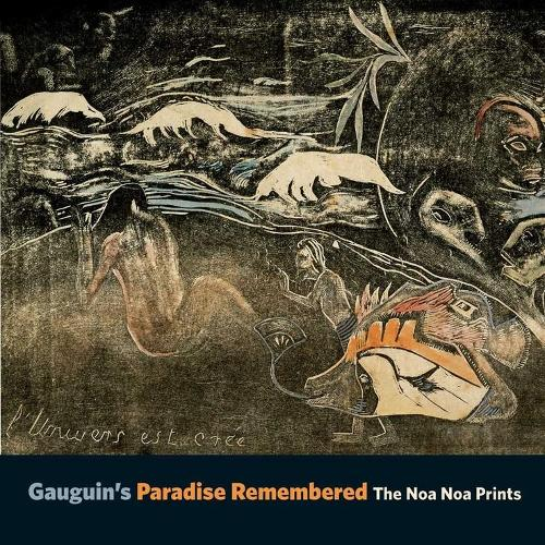 Gauguin's Paradise Remembered: The Noa Noa Prints (Paperback)