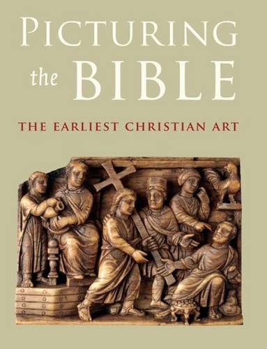 Picturing the Bible: The Earliest Christian Art (Paperback)
