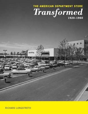 The American Department Store Transformed, 1920-1960 (Hardback)