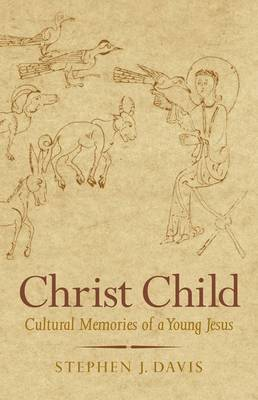 Christ Child: Cultural Memories of a Young Jesus - Synkrisis (Hardback)