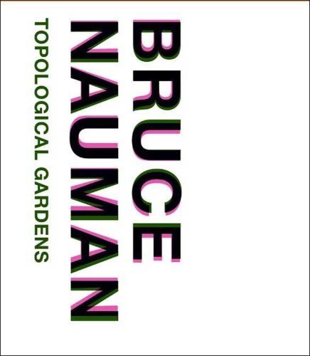 Bruce Nauman: Topological Gardens (Hardback)