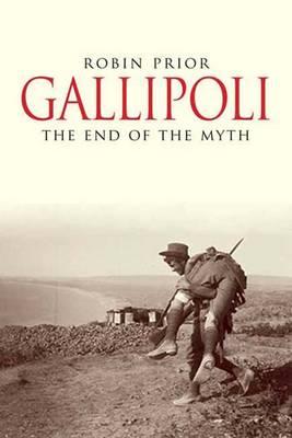 Gallipoli: The End of The Myth (Hardback)