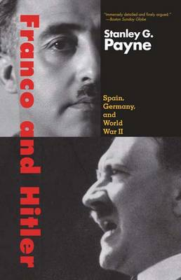 Franco and Hitler: Spain, Germany, and World War II (Paperback)