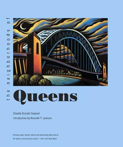 The Neighborhoods of Queens - Neighborhoods of New York City (Paperback)