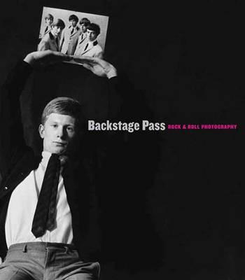 Backstage Pass: Rock & Roll Photography - Portland Museum of Art (Paperback)