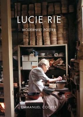 Lucie Rie: Modernist Potter - The Paul Mellon Centre for Studies in British Art (Hardback)