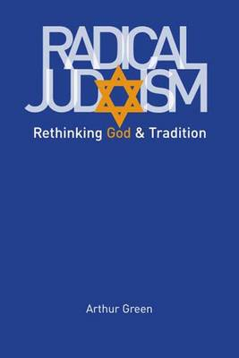 Radical Judaism: Rethinking God and Tradition - The Franz Rosenzweig Lecture Series (Paperback)