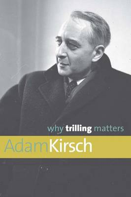Why Trilling Matters - Why X Matters Series (Hardback)