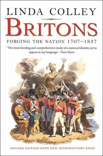 Britons: Forging the Nation 1707-1837 (Paperback)