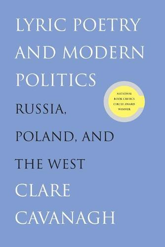 Lyric Poetry and Modern Politics: Russia, Poland, and the West (Paperback)