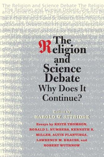 The Religion and Science Debate: Why Does It Continue? - The Terry Lectures (Paperback)