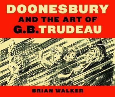 Doonesbury and the Art of G.B. Trudeau (Hardback)