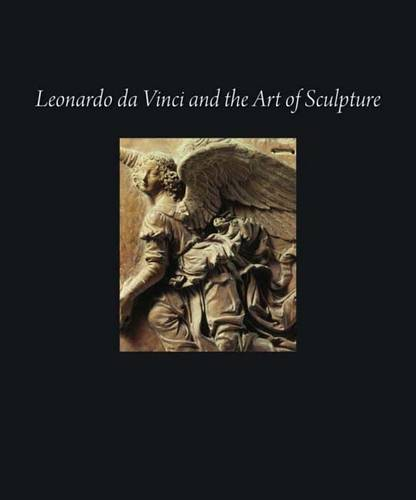 Leonardo da Vinci and the Art of Sculpture (Hardback)