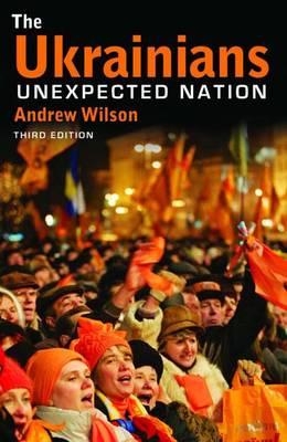 The Ukrainians: Unexpected Nation (Paperback)