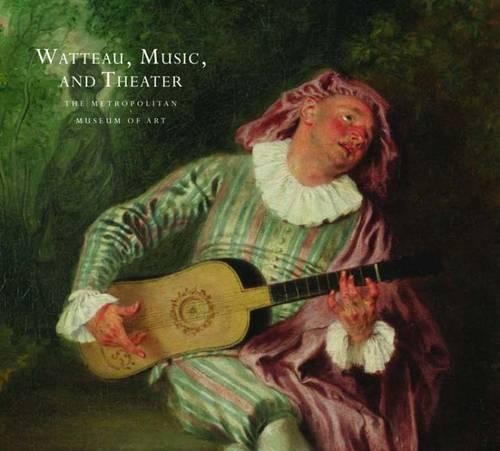 Watteau, Music, and Theater (Hardback)