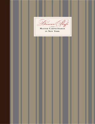 Duncan Phyfe: Master Cabinetmaker in New York (Hardback)