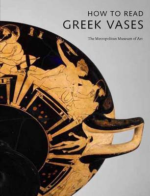 How to Read Greek Vases - The Metropolitan Museum of Art - How to Read (Paperback)