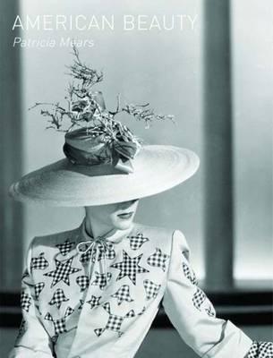 American Beauty: Aesthetics and Innovation in Fashion (Hardback)