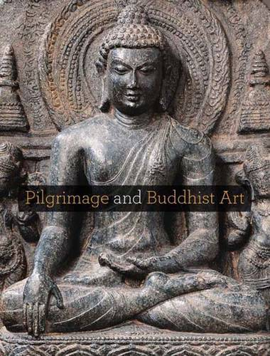 Pilgrimage and Buddhist Art (Hardback)