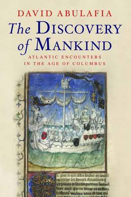 The Discovery of Mankind: Atlantic Encounters in the Age of Columbus (Paperback)