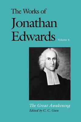 The The Works of Jonathan Edwards: The Works of Jonathan Edwards, Vol. 4 The Great Awakening v. 4 - The Works of Jonathan Edwards Series (Paperback)